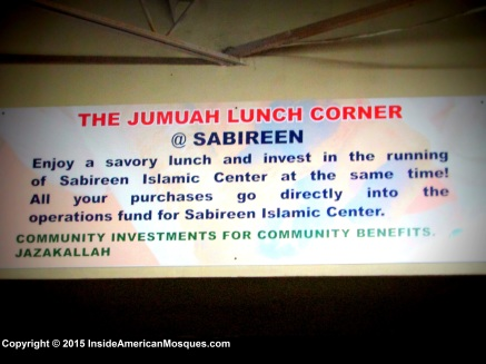 """The Friday Lunch Corner: Enjoy a savory lunch and invest in the running of Sabireen Islamic Center at the same time! All your purchases go directly into the operations fund for Sabireen Islamic Center. Community Investments for Community Benefits (may God reward you)."" The major source of funding and generating revenue for most mosques is by way of donations. This mosque is unique because it also has an accredited Islamic school onsite. Simple actions like ""The Friday Lunch Corner"" offer mutual benefits for the mosque and the donor. (Masjid As-Sabireen)"